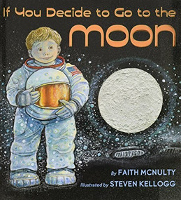 If You Decide to Go to the Moon by Faith McNulty, Steven Kellogg, 9780590483599