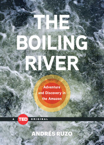 The Boiling River (Adventure and Discovery in the Amazon) by Andrés Ruzo, 9781501119477