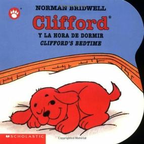 Clifford's Bedtime / Clifford y la hora de dormir (Bilingual) by Norman Bridwell, Norman Bridwell, 9780439545686