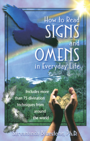 How to Read Signs and Omens in Everyday Life by Sarvananda Bluestone, 9780892819010