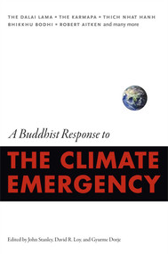 A Buddhist Response to the Climate Emergency by John Stanley, David R. Loy, Gyurme Dorje, 9780861716050