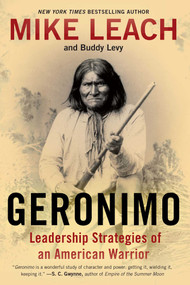 Geronimo (Leadership Strategies of an American Warrior) - 9781476734972 by Mike Leach, Buddy Levy, 9781476734972