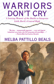 Warriors Don't Cry (Searing Memoir of Battle to Integrate Little Rock) by Melba Pattillo Beals, 9780671866396