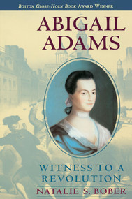 Abigail Adams (Witness to a Revolution) by Natalie S. Bober, 9780689819162