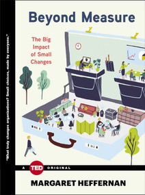 Beyond Measure (The Big Impact of Small Changes) by Margaret Heffernan, 9781476784908