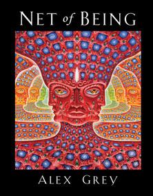 Net of Being by Alex Grey, Allyson Grey, 9781594773846
