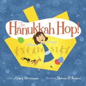 The Hanukkah Hop! by Erica Silverman, Steven D'Amico, 9781442406049