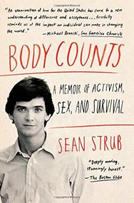 Body Counts (A Memoir of Activism, Sex, and Survival) by Sean Strub, 9781451661965