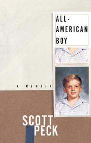 All-American Boy (A Memoir) by Scott Peck, 9780684870472