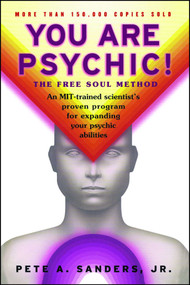 You Are Psychic! (The Free Soul Method) by Pete A. Sanders, 9780684857046