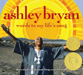 Ashley Bryan (Words to My Life's Song) by Ashley Bryan, Ashley Bryan, Bill McGuinness, 9781416905417