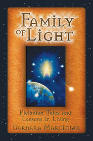 Family of Light (Pleiadian Tales and Lessons in Living) by Barbara Marciniak, 9781879181472