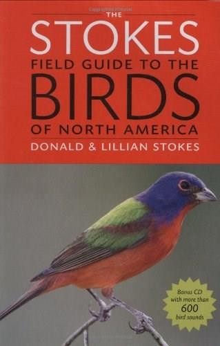 The Stokes Field Guide to the Birds of North America by Donald Stokes, Lillian Stokes, 9780316010504