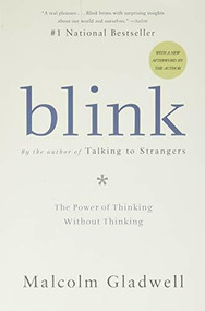 Blink (The Power of Thinking Without Thinking) by Malcolm Gladwell, 9780316010665