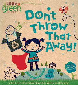 Don't Throw That Away! (A Lift-the-Flap Book about Recycling and Reusing) by Lara Bergen, Betsy Snyder, 9781416975175