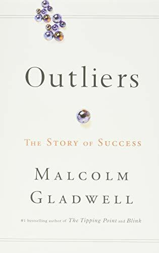 Outliers (The Story of Success) by Malcolm Gladwell, 9780316017923