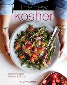 The New Kosher by Kim Kushner, 9781616289263