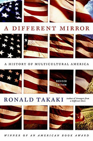 A Different Mirror (A History of Multicultural America) by Ronald Takaki, 9780316022361