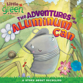 The Adventures of an Aluminum Can (A Story About Recycling) by Alison Inches, Mark Chambers, 9781416972211