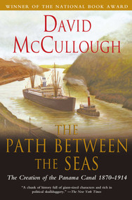 Path Between The Seas (The Creation of the Panama Canal, 1870-1914) by David McCullough, 9780671244095