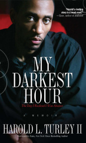 My Darkest Hour (The Day I Realized I Was Abusive) by Harold L. Turley, 9781593092870