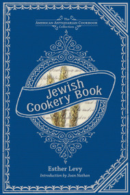 Jewish Cookery Book (On Principles of Economy) by Esther Levy, Joan Nathan, 9781449423155
