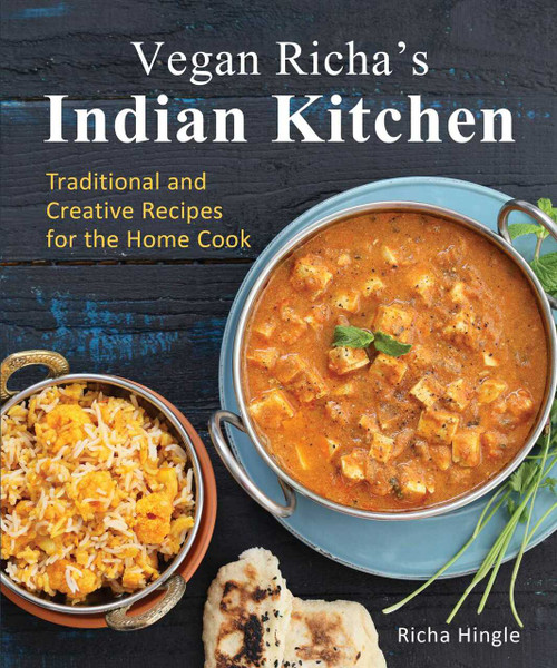 Vegan Richa's Indian Kitchen (Traditional and Creative Recipes for the Home Cook) by Richa Hingle, 9781941252093