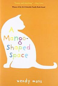 A Mango-Shaped Space by Wendy Mass, 9780316058254