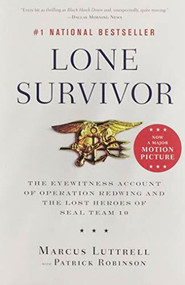 Lone Survivor (The Eyewitness Account of Operation Redwing and the Lost Heroes of SEAL Team 10) - 9780316067607 by Marcus Luttrell, Patrick Robinson, 9780316067607