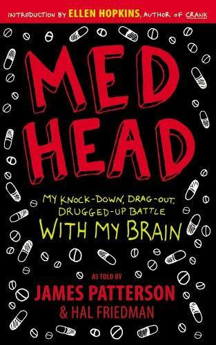 Med Head (My Knock-down, Drag-out, Drugged-up Battle with My Brain) by James Patterson, Hal Friedman, 9780316076173