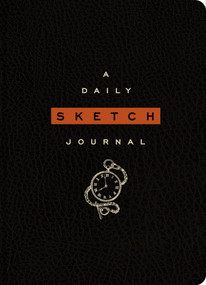 The Daily Sketch Journal (Black) by Sterling Publishing Co., Inc., 9781454909347