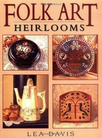 Folk Art Heirlooms by Lea Davis, 9780743204545