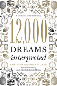 12,000 Dreams Interpreted (A New Edition for the 21st Century) by Linda Shields, Gustavus Hindman Miller, Lenore Skomal, 9781402784170