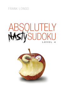 Absolutely Nasty® Sudoku Level 4 by Frank Longo, 9781402743993