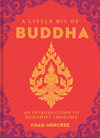 A Little Bit of Buddha (An Introduction to Buddhist Thought) by Chad Mercree, 9781454913023