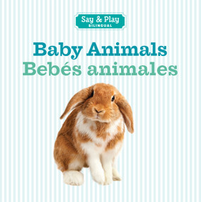 Baby Animals/Bebes animales by Sterling Publishing Co., Inc., 9781454910374