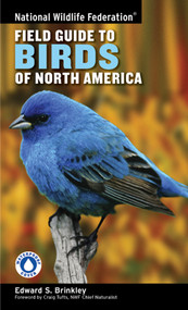 National Wildlife Federation Field Guide to Birds of North America by Edward S. Brinkley, Craig Tufts, 9781402738746