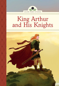 King Arthur and His Knights (Miniature Edition) by Diane Namm, Marcos Calo, 9781402784323