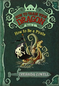 HOW TO BE A PIRATE - 9780316085281 by Cressida Cowell, 9780316085281