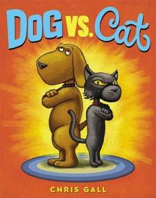 Dog vs. Cat by Chris Gall, 9780316238014