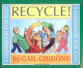 Recycle! (A Handbook for Kids) by Gail Gibbons, 9780316309431