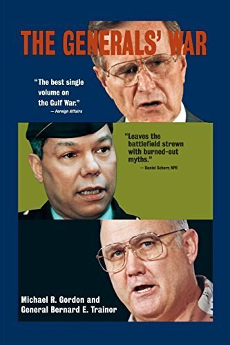 The Generals' War (The Inside Story of the Conflict in the Gulf) by Michael R. Gordon, General Bernard E. Trainor, 9780316321006