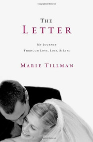 The Letter (My Journey Through Love, Loss, and Life) by Marie Tillman, 9780446571456