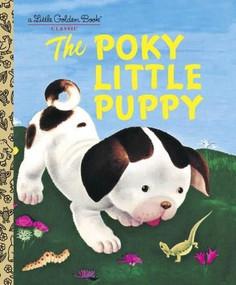 The Poky Little Puppy by Janette Sebring Lowrey, Gustaf Tenggren, 9780307021342