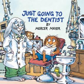 Just Going to the Dentist (Little Critter) by Mercer Mayer, Mercer Mayer, 9780307125835