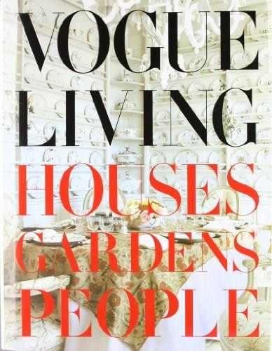 Vogue Living: Houses, Gardens, People (Houses, Gardens, People) by Hamish Bowles, Calvin Klein, 9780307266224