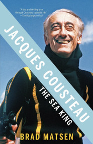 Jacques Cousteau (The Sea King) by Brad Matsen, 9780307275424
