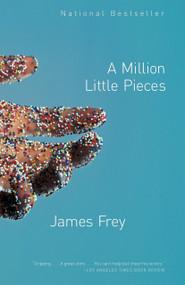 A Million Little Pieces by James Frey, 9780307276902