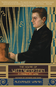 The House of Wittgenstein (A Family at War) by Alexander Waugh, 9780307278722