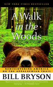 A Walk in the Woods (Rediscovering America on the Appalachian Trail) by Bill Bryson, 9780307279460